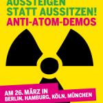 """Anti-Atom-Demo am 26.März: """"Aussteigen statt aussitzen!"""""""