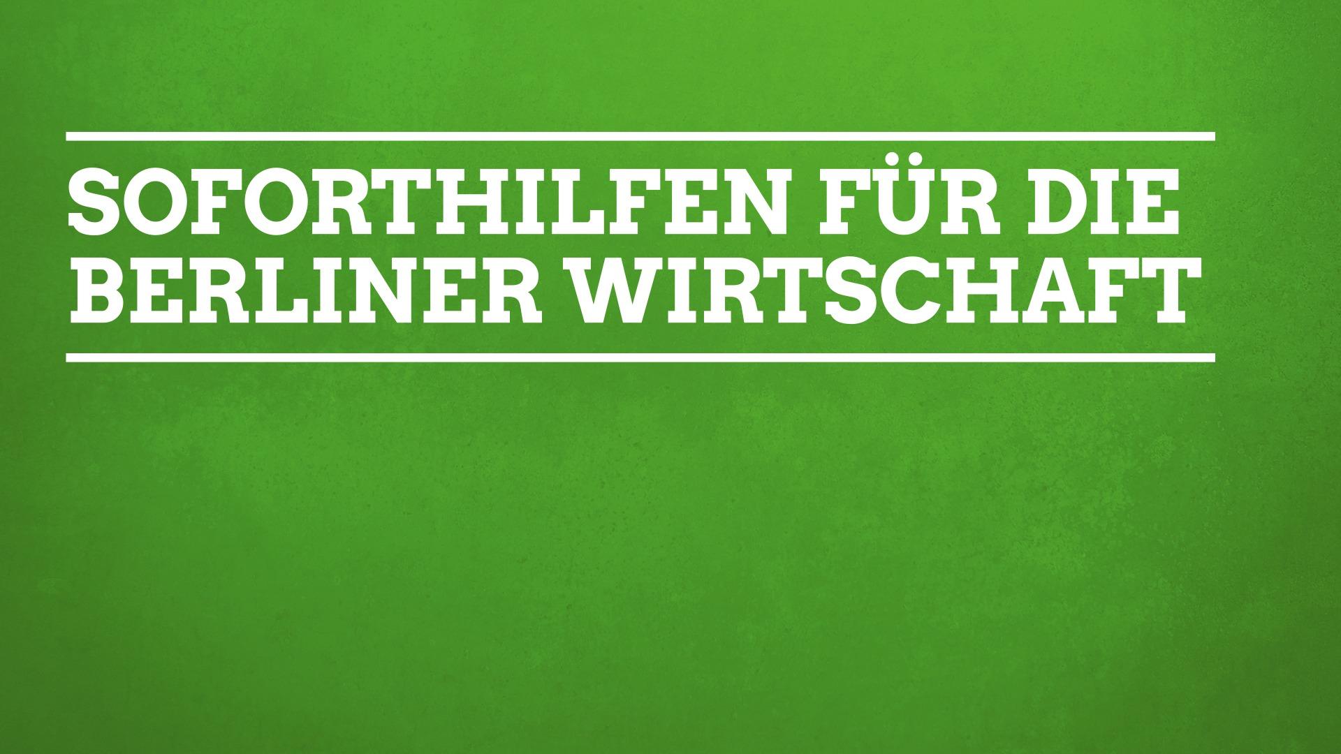 Soforthilfen für die Berliner Wirtschaft